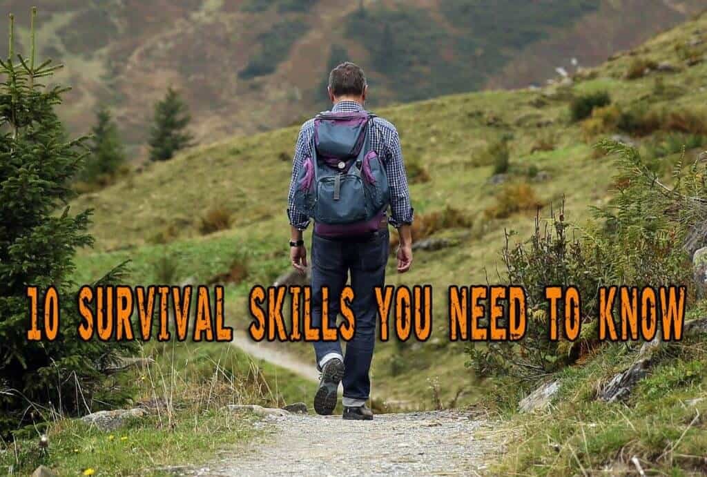 10 Survival Skills You Need To Know