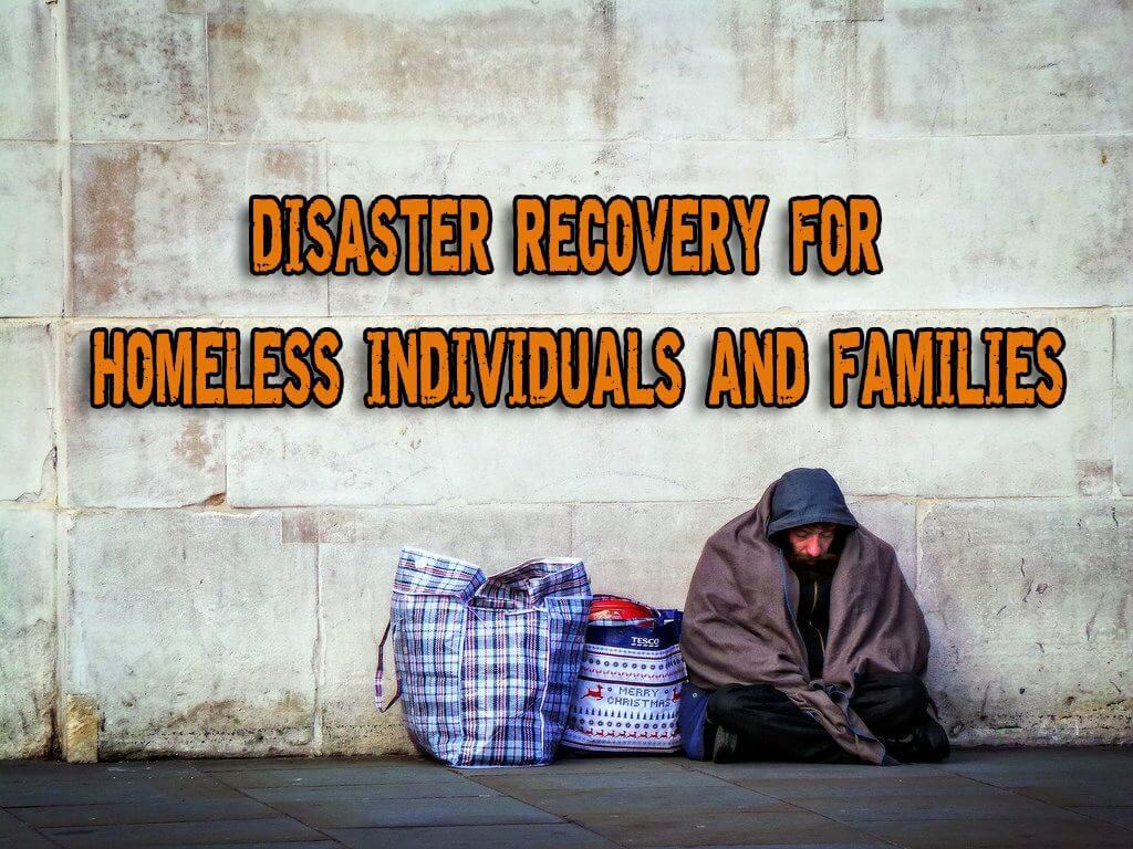 Disaster Recovery for Homeless Individuals and Families
