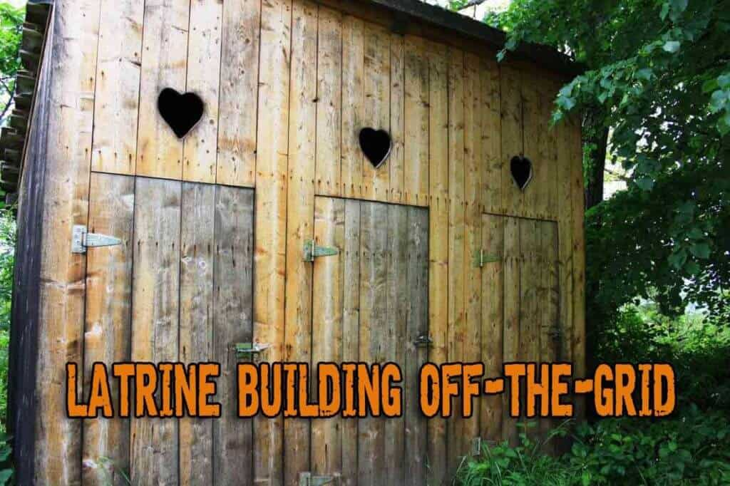Waste Disposal and Latrine Building Off The Grid