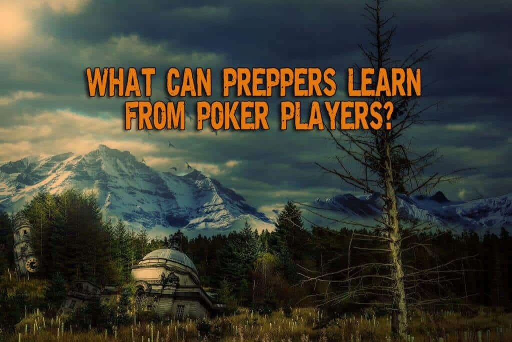 What can preppers learn from poker players?