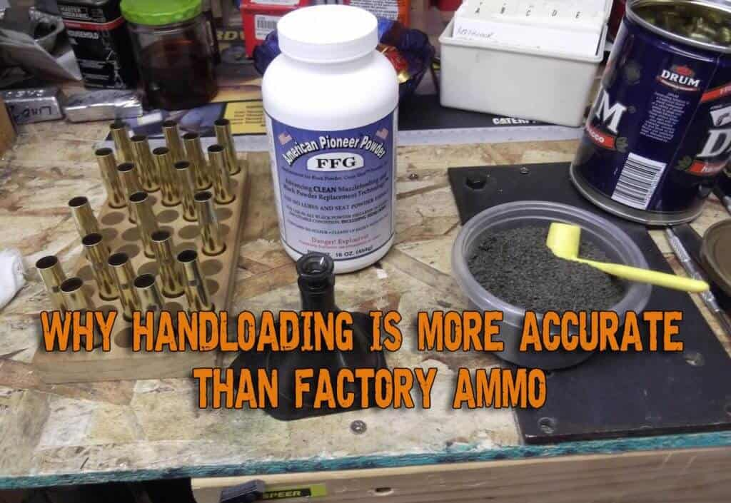 Why Handloading Is More Accurate Than Factory Ammo