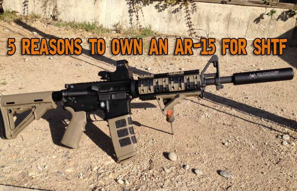 Top 5 Reasons To Own An AR-15 For SHTF and Major Disasters