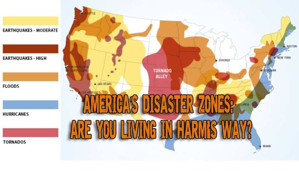 Disaster Zones in America - Are You Living In Harm's Way?