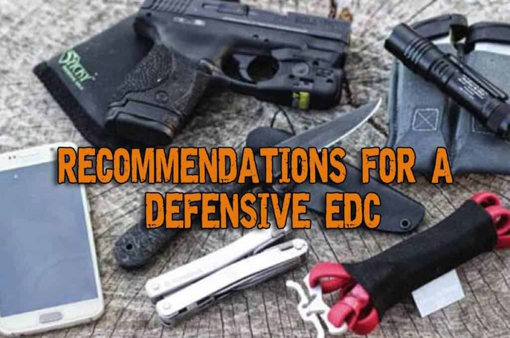 Recommendations For An Optimal Defensive Load Out For Your EDC