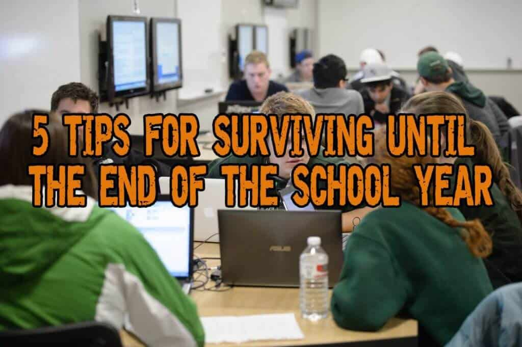 5 Tips for Surviving Until the End of the School Year