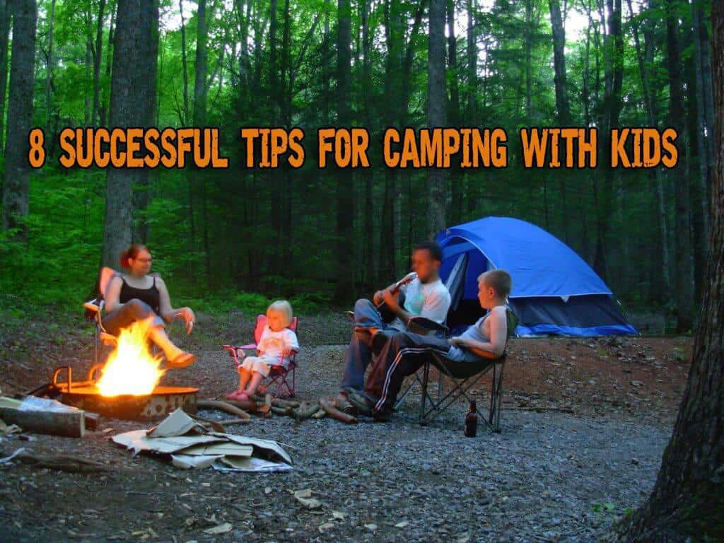 8 Successful Tips For Camping With Kids