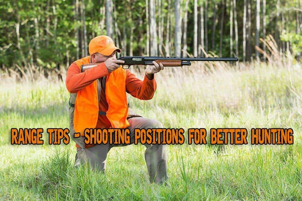 Range Tips - Shooting Positions For Better Hunting