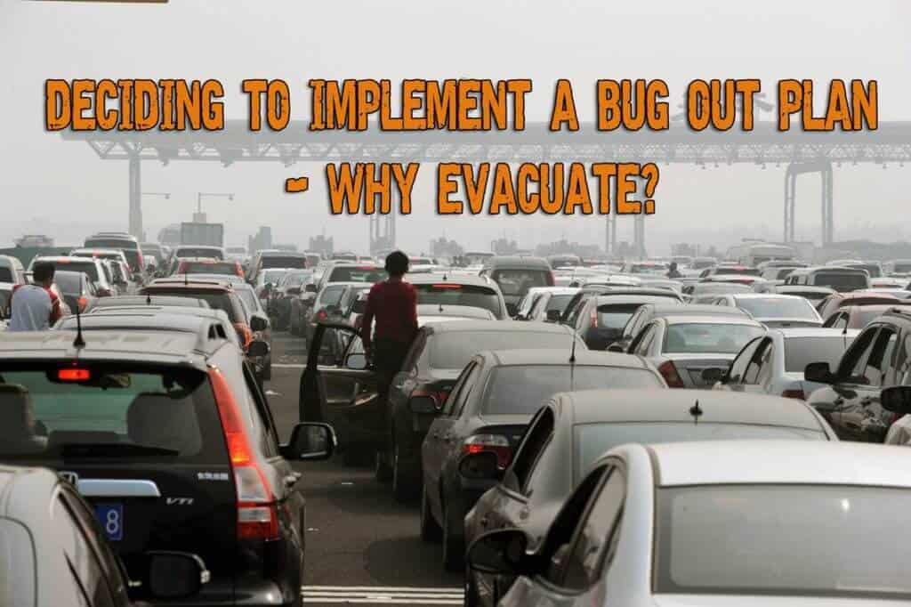 Why Evacuate? - Deciding To Implement a Bug out Plan
