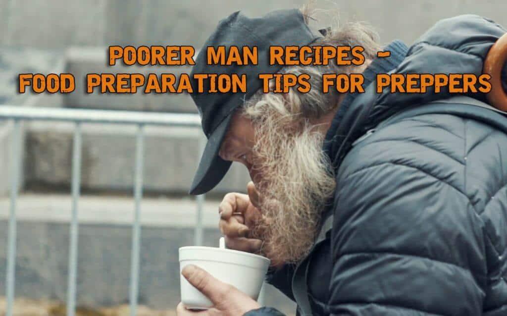 Poorer Man Recipes - Food Preparation Tips for Preppers