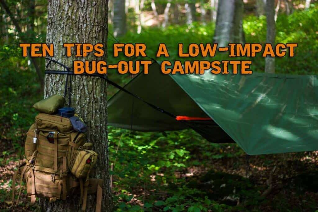 Ten Tips For A Low-Impact Bug-out Campsite