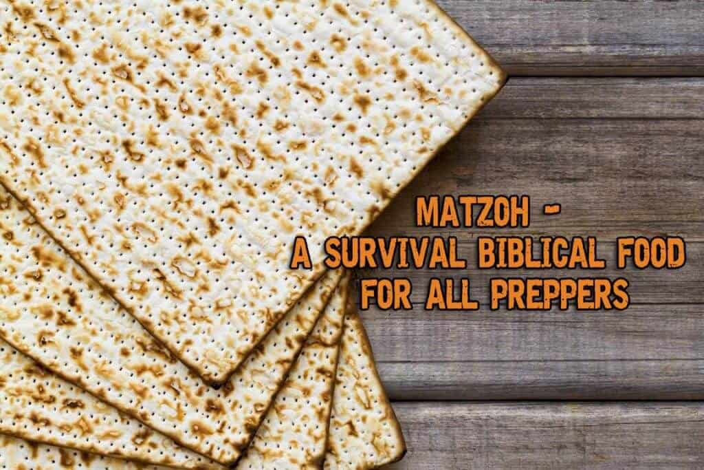Matzoh - A Survival Biblical Food For All Preppers