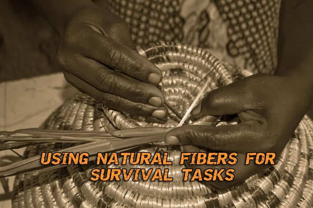Using Natural Fibers For Survival Necessities