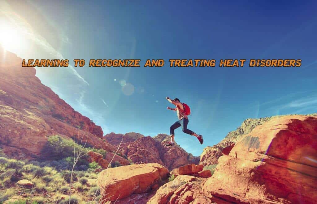 Learning To Recognize and Treating Heat Disorders