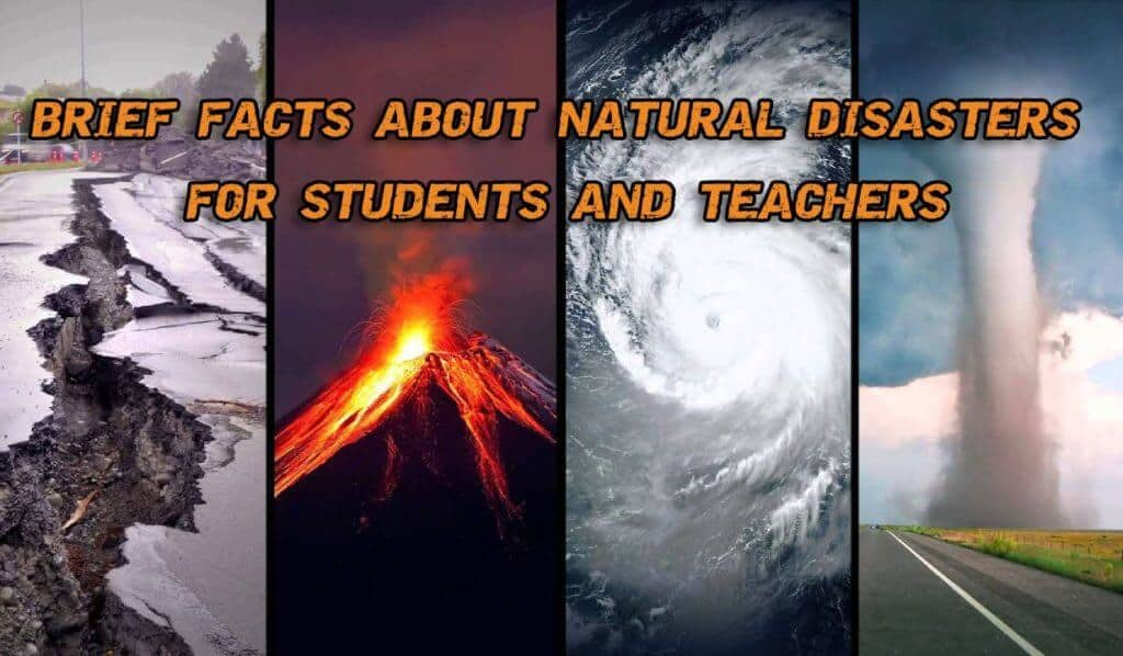 Brief Facts about Natural Disasters for Students and Teachers