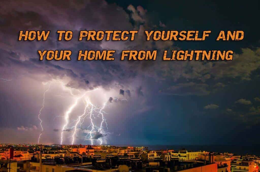 How To Protect Yourself And Your Home From Lightning