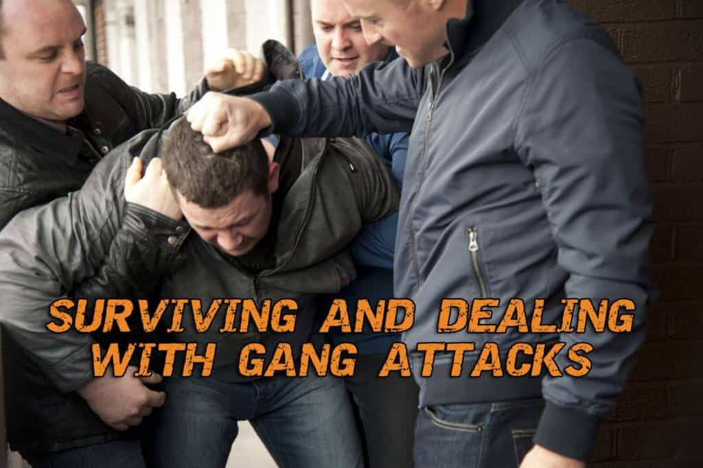 Surviving And Dealing With Gang Attacks