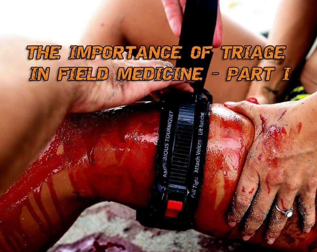 The Importance of Triage In Field Medicine – Part I