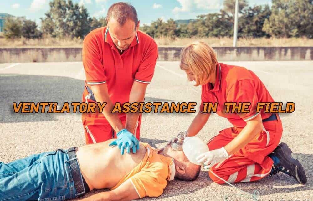 Ventilatory Assistance In The Field